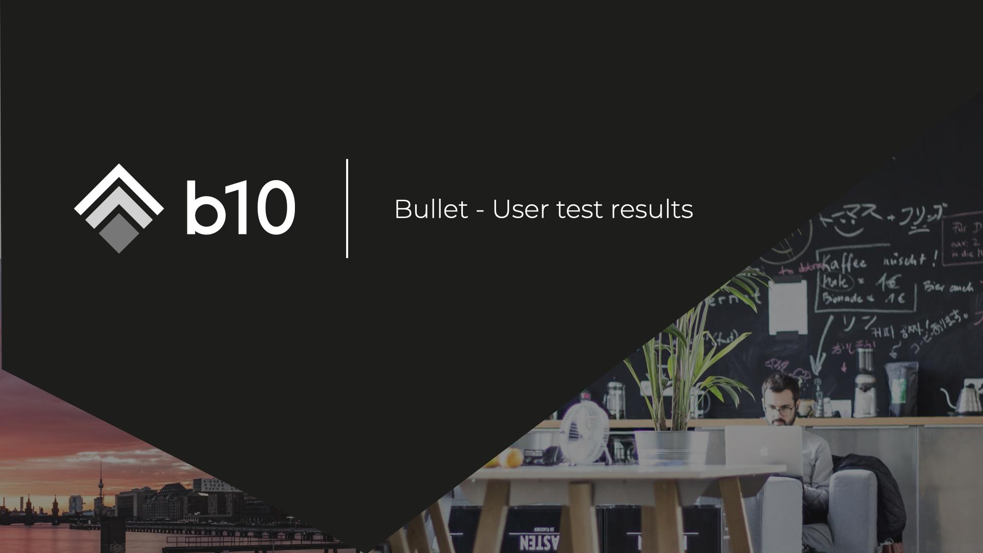 bullet-User-testing-results.001